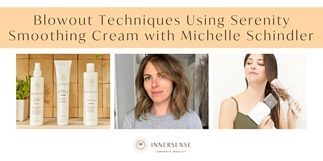 Blowout Techniques Using Serenity Smoothing Cream with Michelle Schindler tickets
