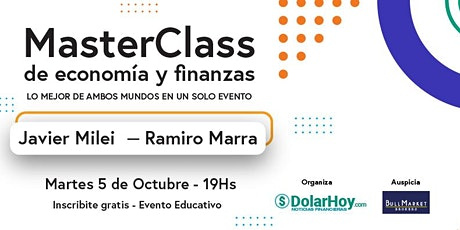 MasterClass (#2) de ECONOMÍA y FINANZAS con JAVIER MILEI y RAMIRO MARRA entradas