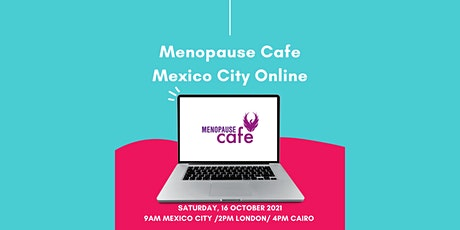 Menopause Cafe Mexico City Online tickets