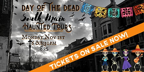 Day of the Dead South Main Haunted Tours tickets