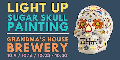 Light Up Sugar Skull Painting at Grandma's House Brewery tickets