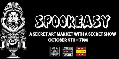 SPOOKEASY: A SECRET ART MARKET WITH A SECRET SHOW! tickets
