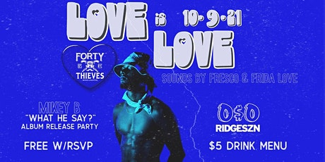 """Love is Love: """"What He Say?"""" Album Release Party tickets"""