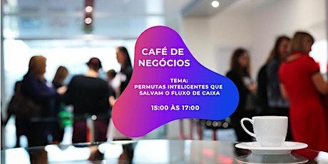 Café de Negócios - Tema: Permutas Inteligentes que salvam o fluxo de caixa ingressos