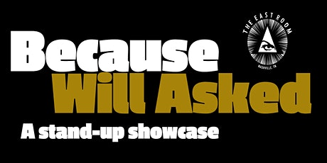 Because Will Asked: A Stand-up Showcase tickets