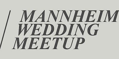 Mannheim Wedding Meetup 02/2021 Tickets