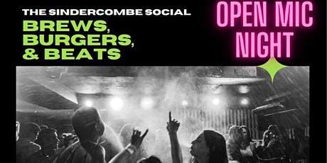 BREWS, BURGERS & BEATS. OPEN MIC NIGHTS @ THE SINDERCOMBE SOCIAL tickets