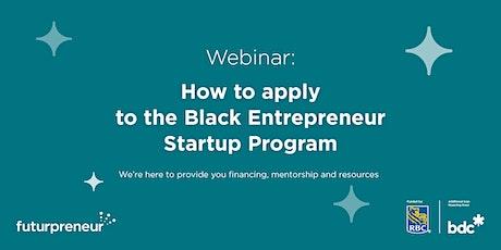 How to apply to Futurpreneur's Black Entrepreneur Startup Program! tickets