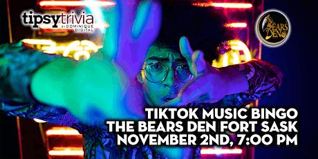 TikTok Music Bingo - Nov 2nd 7:00pm - The Bears Den Fort Sask tickets