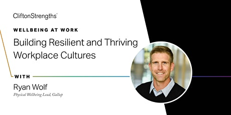 C2C: Wellbeing at Work - Building Resilient and Thriving Workplace Cultures tickets