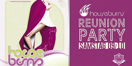 HOUSEBURNS Reunion Party Tickets