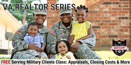 FREE Virtual Serving Military Clients: Appraisals, Closing Costs & More tickets