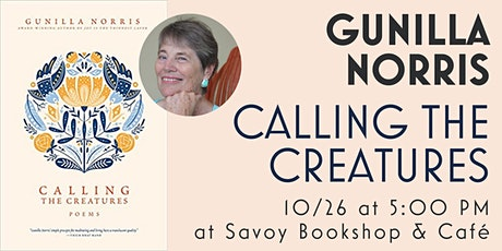 Poetry Reading and Talk with Gunilla Norris (Calling the Creatures) tickets