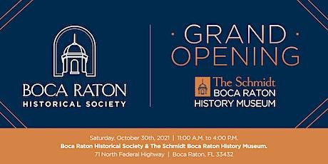 The Schmidt Boca Raton  Museum's Grand Opening tickets