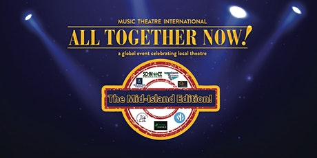 All Together Now ~ The Mid-Island Edition tickets