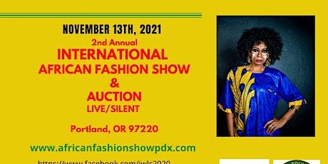 International  African Fashion Show & Art Auction - Portland, Oregon tickets