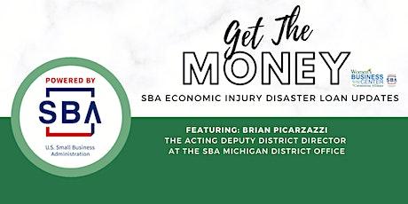 Get the Money: SBA Economic Injury Disaster Loan Updates tickets