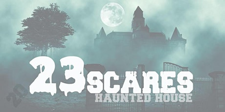 23Scares Haunted House tickets