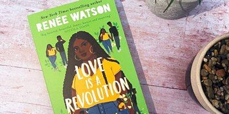 The Black Author Book Club: Love is a Revolution- Renée Watson tickets