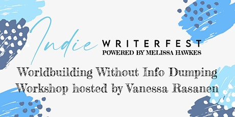 Worldbuilding Without Info Dumping Workshop Hosted by Vanessa Rasanen tickets