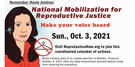 Organize an action for reproductive justice & to remember Rosie Jiménez tickets