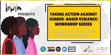 Taking Action Against Gender-based Violence Workshop Series tickets