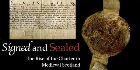 Signed and Sealed: The Rise of the Charter in Medieval Scotland tickets