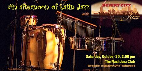 "Desert City Jazz Presents ""An Afternoon of Latin Jazz"" tickets"