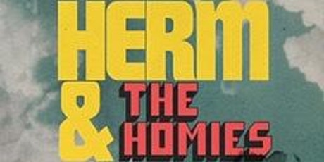 """""""Herm  & The Homies"""" Comedy Show tickets"""