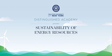 Sustainability of Energy Resources - A SUNY Distinguished Academy Event tickets