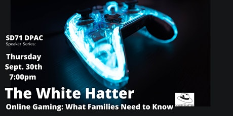 SD71 DPAC Speaker Series presents The White Hatter: Online Gaming tickets