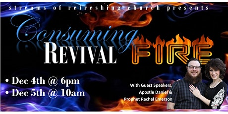"""Streams of Refreshing Church presents """"Consuming Revival Fire"""" Encounter tickets"""