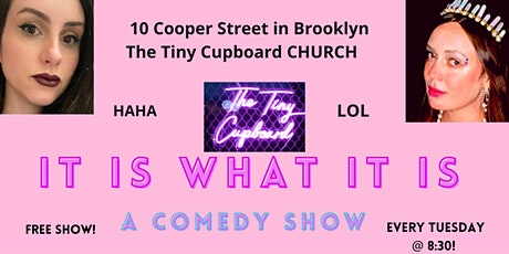 IT IS WHAT IT IS: A COMEDY SHOW tickets