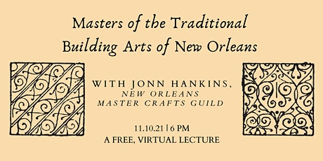 Masters of the Traditional Building Arts of New Orleans tickets