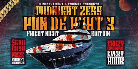 MIDNIGHT ZESS PON DE BOAT PT.3 FRIGHT NIGHT EDITION tickets