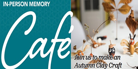 Arden Courts In-Person Memory Cafe: Autumn Clay Craft tickets