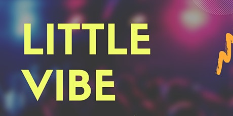 Little Vibe Friday Open Mic Night tickets