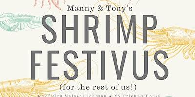 Manny & Tony's Shrimp Festivus (for the rest of us!)