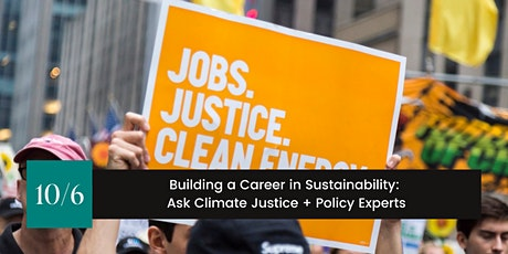 Building a Career in Sustainability: Ask Climate Justice + Policy Experts tickets