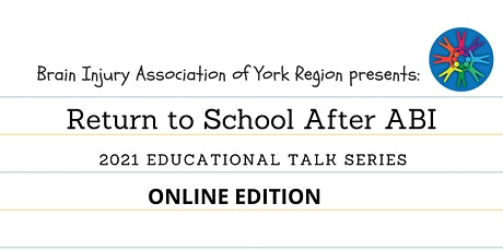 Return to School After ABI - 2021 BIAYR Educational Talk Series tickets