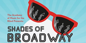 SHADES OF BROADWAY - Musical Fundraiser for the...