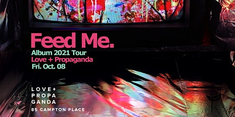 FEED ME (2021 Tour) at Love + Propaganda tickets