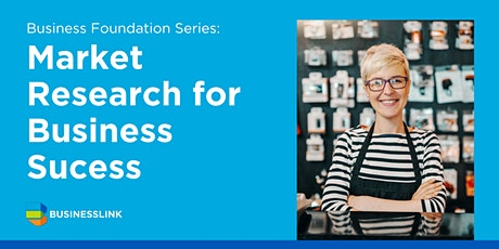 Business Foundation Series - Market Research for Business Success tickets