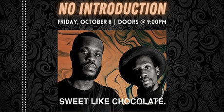 No Introduction - Sweet Like Chocolate, Coco, Roxi J Summers, Pass the Vibe tickets