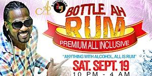 Bottle Ah Rum (B.A.R) Premium Drinks All Inclusive...
