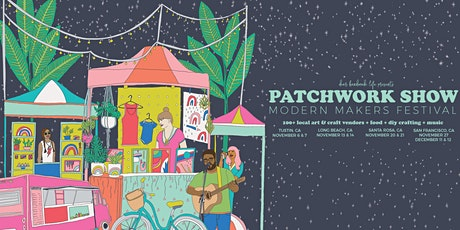 Patchwork Show Modern Makers Festival - San Francisco tickets