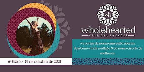 Círculo de Mulheres Wholehearted - Sexta edição ingressos