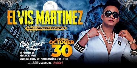 ELVIS MARTINEZ HALLOWEEN EDITION tickets