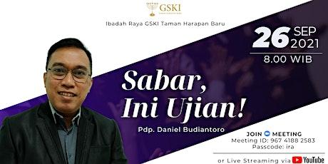 IBADAH RAYA GSKI THB I 26 September 2021, 08.00 I Pdp. Daniel Budiantoro tickets