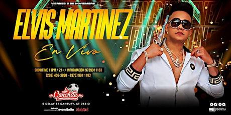 ELVIS MARTINEZ CT tickets